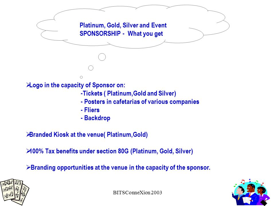 BITSConneXion 2003 Platinum, Gold, Silver and Event SPONSORSHIP - What you get  Logo in the capacity of Sponsor on: -Tickets ( Platinum,Gold and Silv