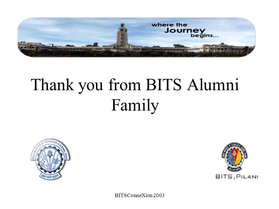BITSConneXion 2003 Thank you from BITS Alumni Family
