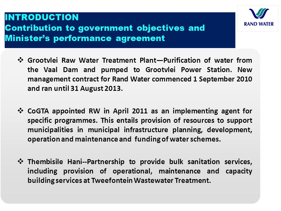 INTRODUCTION Contribution to government objectives and Minister's performance agreement  Grootvlei Raw Water Treatment Plant—Purification of water fr
