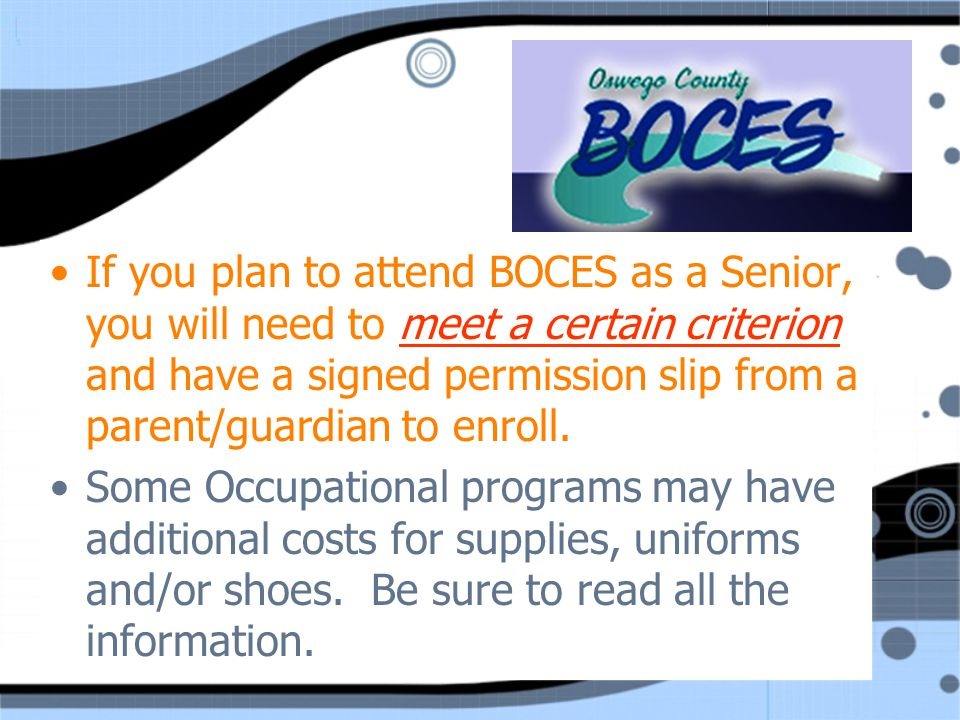 BOCES CRITERION Student must earn credit in 5 of 6 of the following courses:  Eng 9, Eng 10, Eng 11, Global 9, Global 10, US History, &  15 units of credit, &  85% attendance Student must earn credit in 5 of 6 of the following courses:  Eng 9, Eng 10, Eng 11, Global 9, Global 10, US History, &  15 units of credit, &  85% attendance
