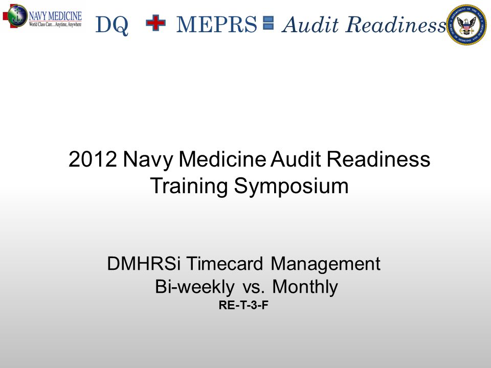 DQ MEPRS Audit Readiness DMHRSi Timecard Management Bi-weekly vs.