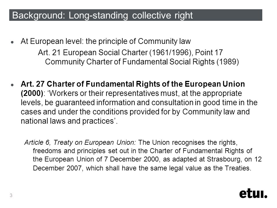 3 Background: Long-standing collective right ● At European level: the principle of Community law Art.