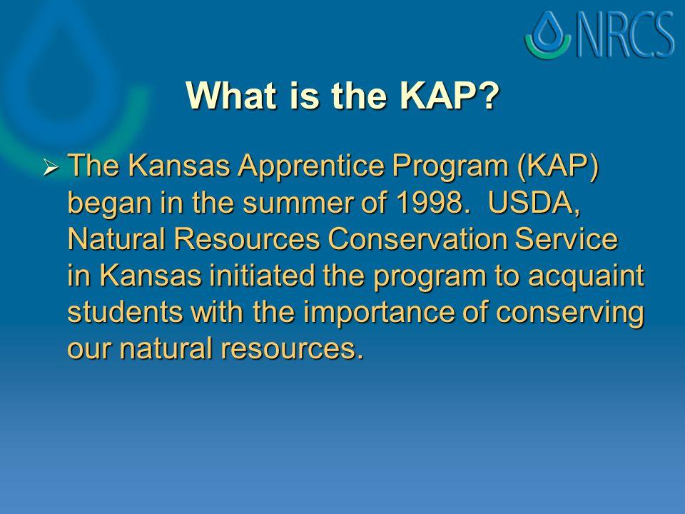 What is the KAP.  The Kansas Apprentice Program (KAP) began in the summer of 1998.