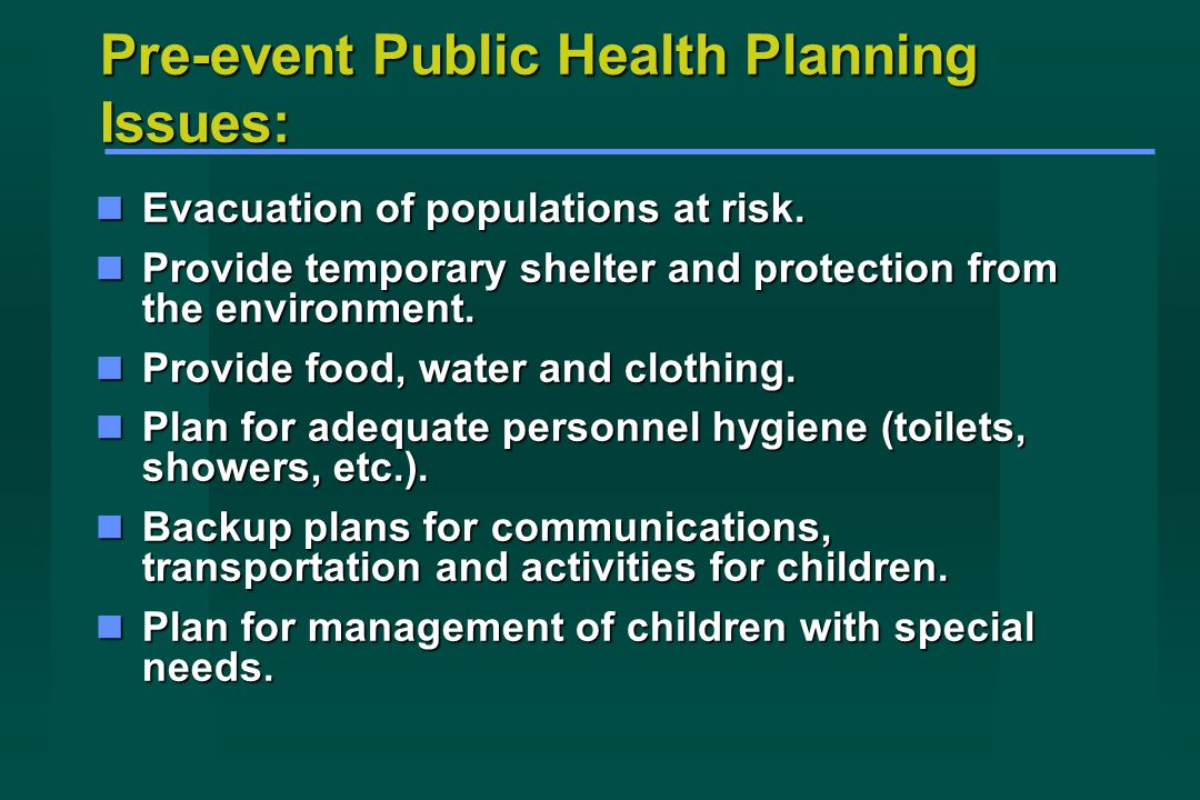 Pre-event Public Health Planning Issues: Evacuation of populations at risk.