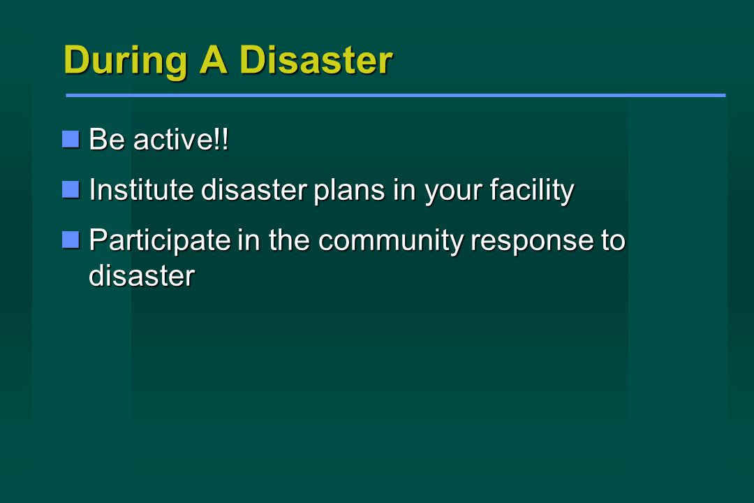 During A Disaster Be active!. Be active!.