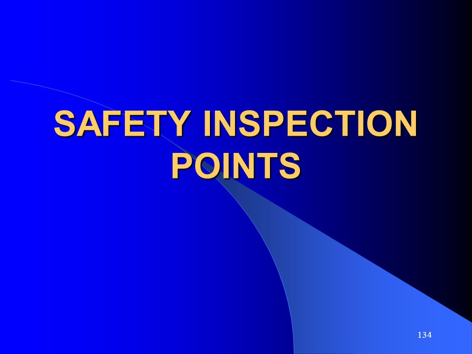134 SAFETY INSPECTION POINTS