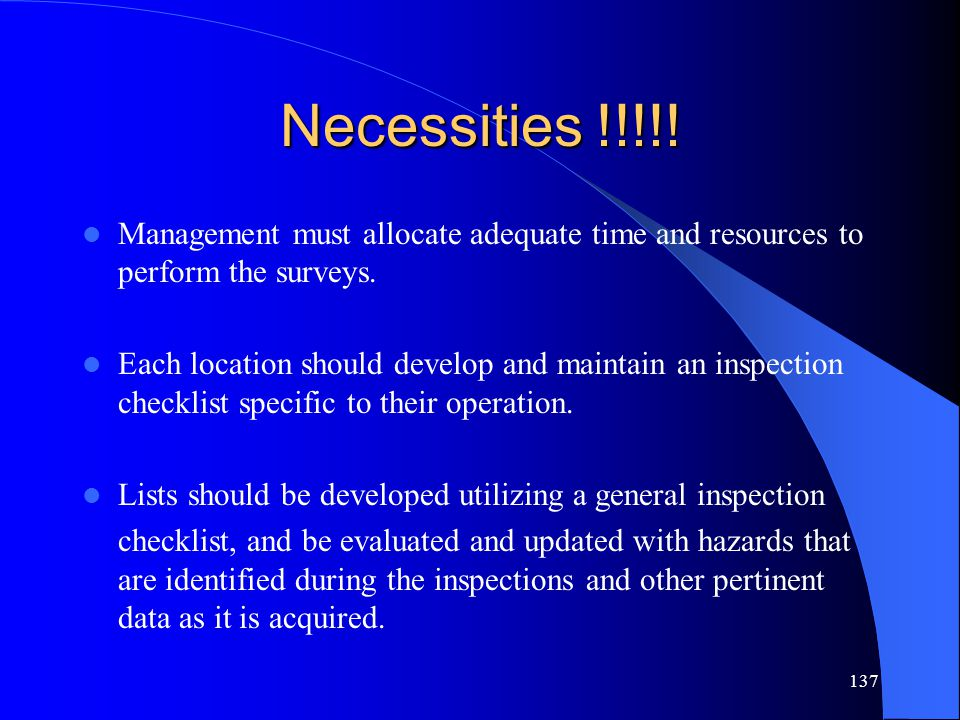 137 Necessities !!!!.Management must allocate adequate time and resources to perform the surveys.