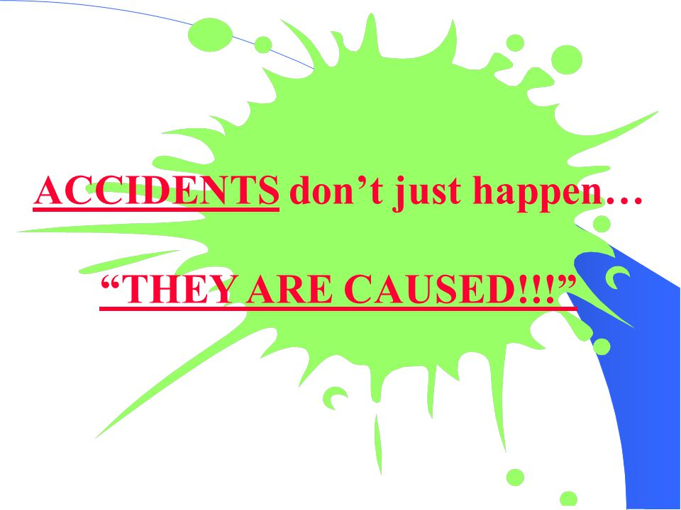 "150 ACCIDENTS don't just happen… ""THEY ARE CAUSED!!!"""