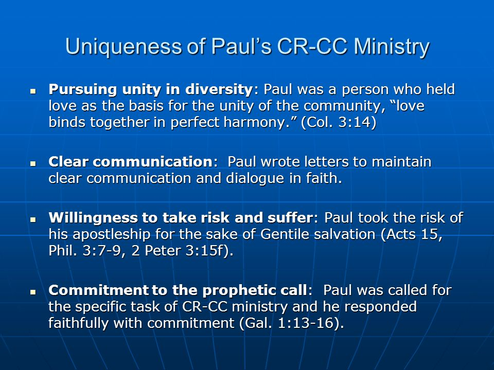 "Uniqueness of Paul's CR-CC Ministry Pursuing unity in diversity: Paul was a person who held love as the basis for the unity of the community, ""love bi"