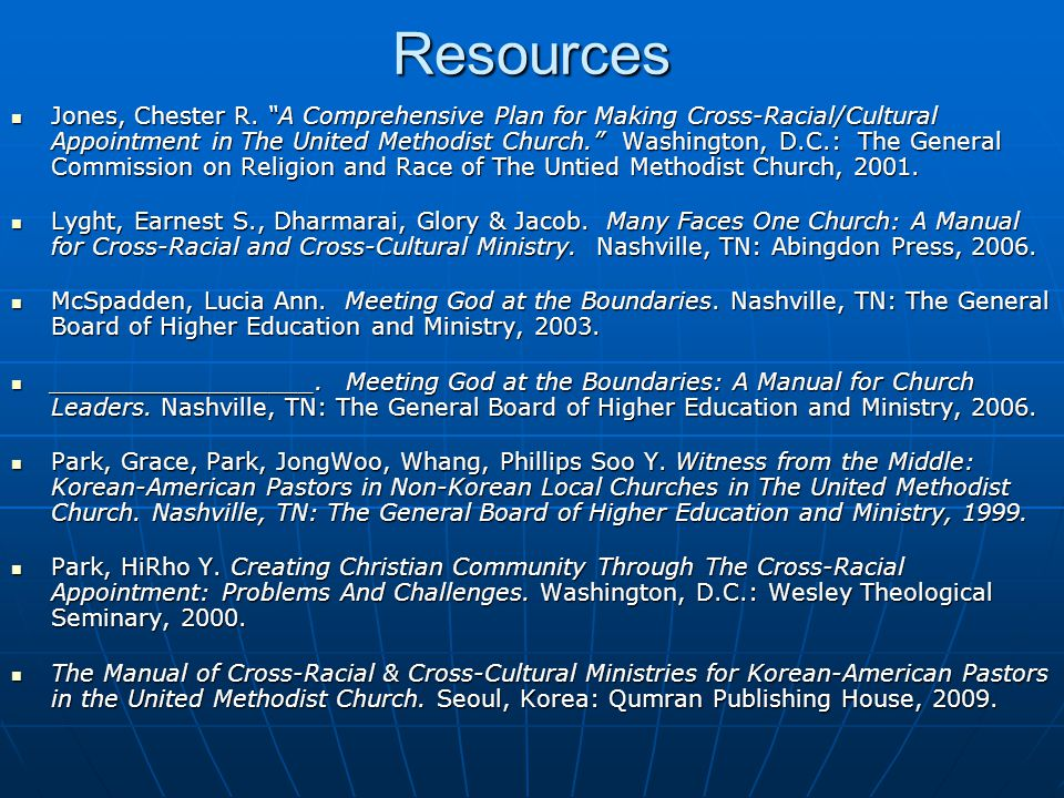 "Resources Jones, Chester R. ""A Comprehensive Plan for Making Cross-Racial/Cultural Appointment in The United Methodist Church."" Washington, D.C.: The"
