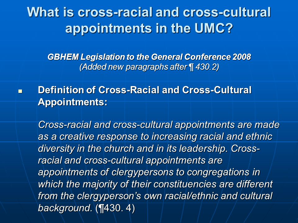 What is cross-racial and cross-cultural appointments in the UMC? GBHEM Legislation to the General Conference 2008 (Added new paragraphs after ¶ 430.2)