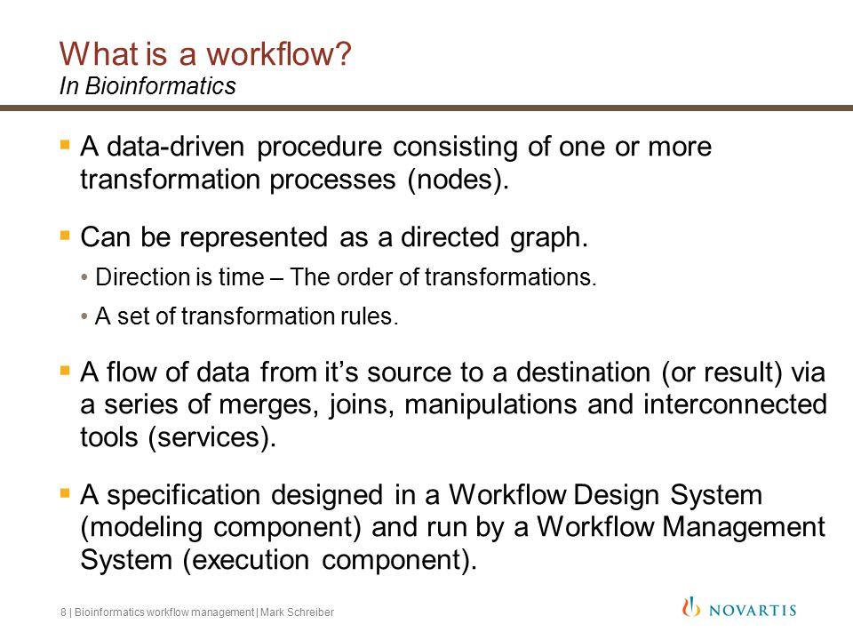 8 | Bioinformatics workflow management | Mark Schreiber What is a workflow.