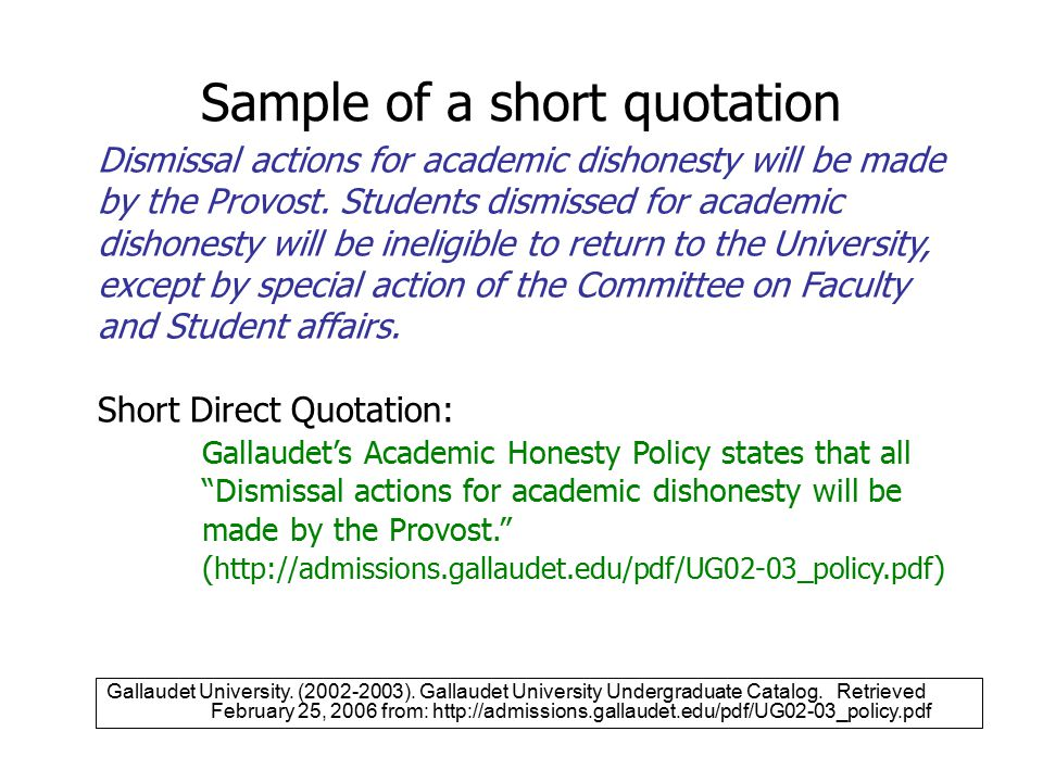 Sample of a short quotation Dismissal actions for academic dishonesty will be made by the Provost.