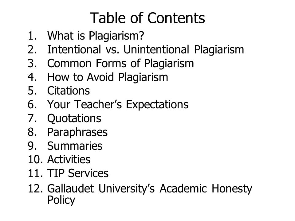 Table of Contents 1.What is Plagiarism. 2.Intentional vs.