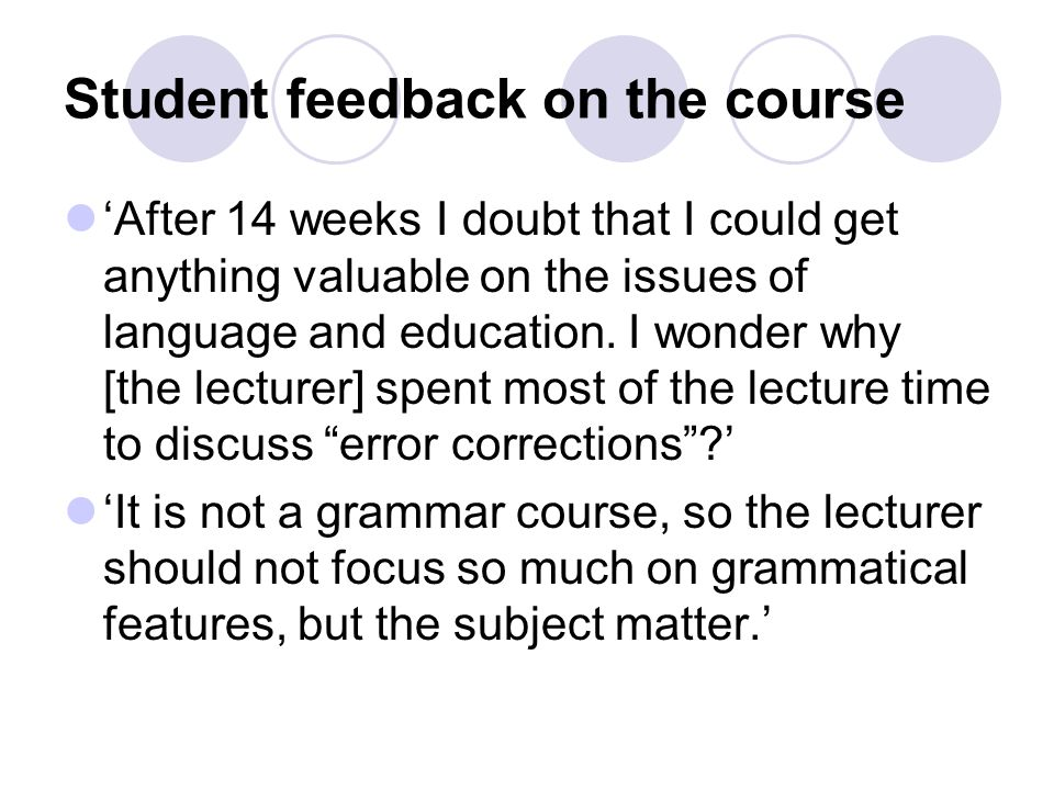 Student 4 : Too much free discussion is not suitable for students here, because they don t know what exactly can be spoken, and embarrassment arise.