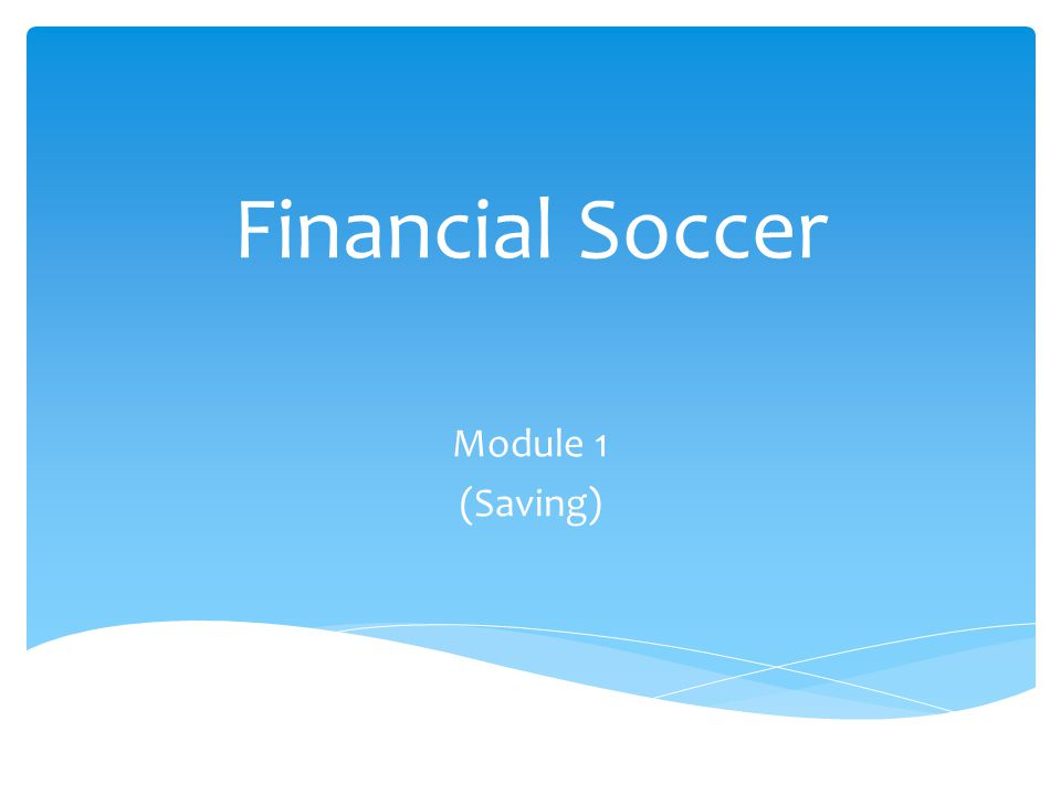 Financial Soccer Module 1 (Saving)
