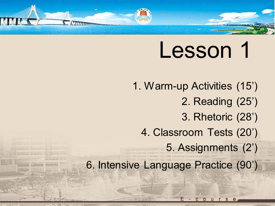 Lesson 1 1.Warm-up Activities (15') 2. Reading (25') 3.