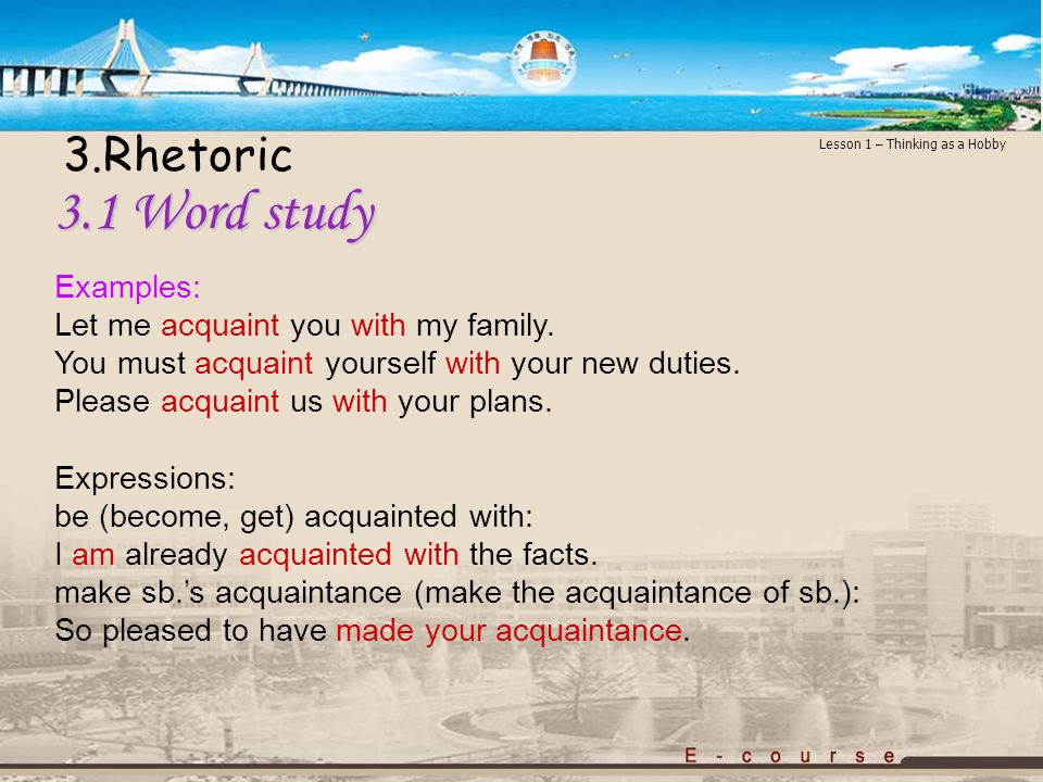Lesson 1 – Thinking as a Hobby 3.1 Word study 3.1 Word study 1) acquaintance n.