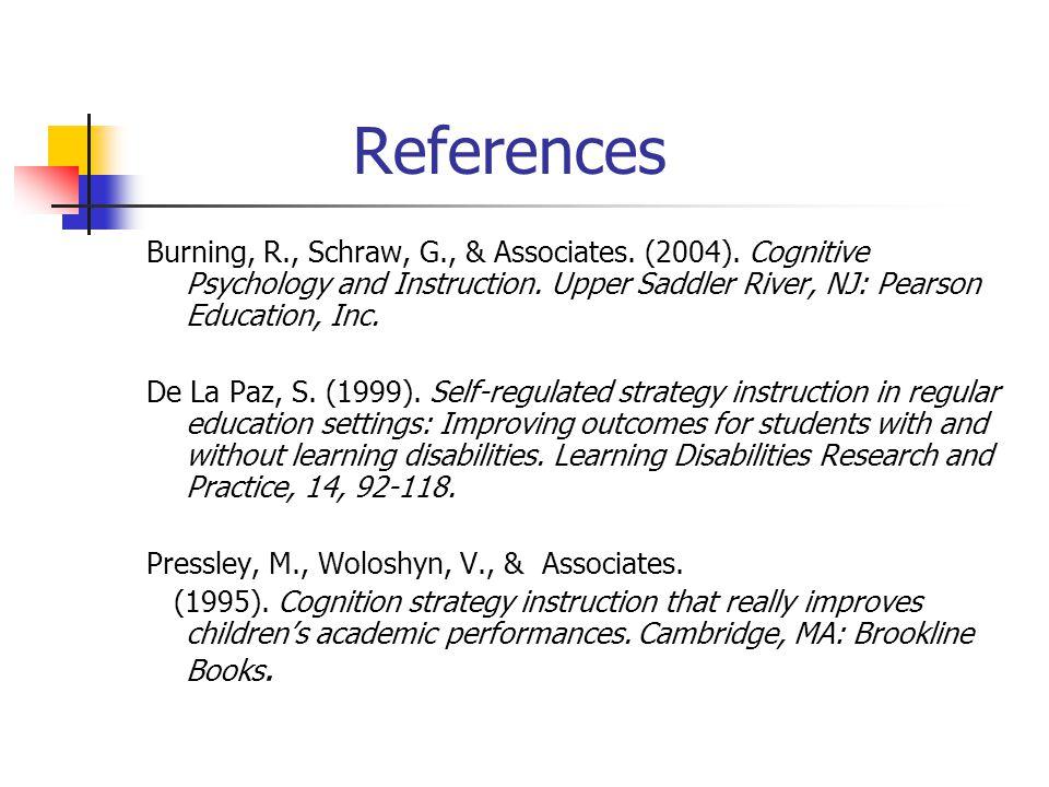 References Burning, R., Schraw, G., & Associates. (2004).