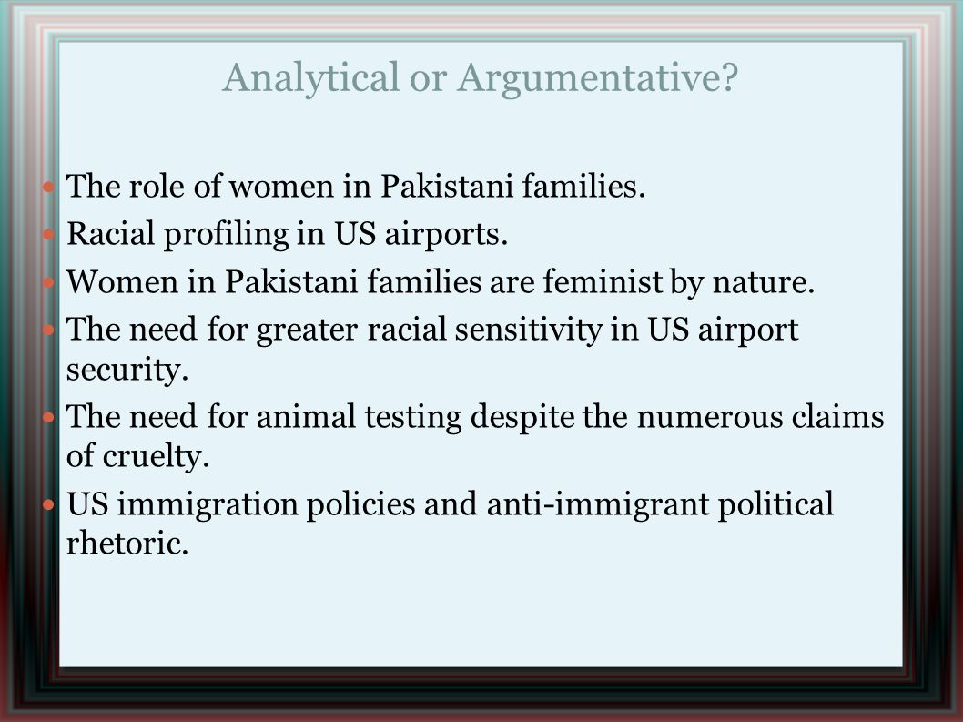 Analytical or Argumentative. The role of women in Pakistani families.
