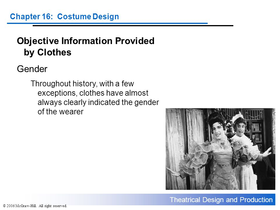 Theatrical Design and Production Chapter 16: Costume Design © 2006 McGraw-Hill.