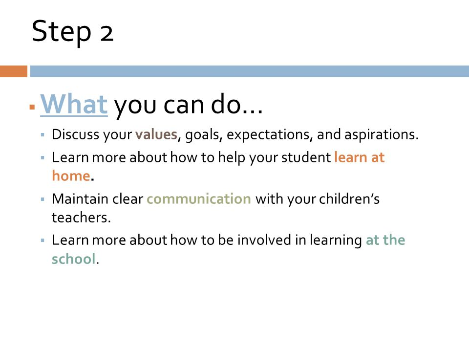 Step 2  What you can do…  Discuss your values, goals, expectations, and aspirations.