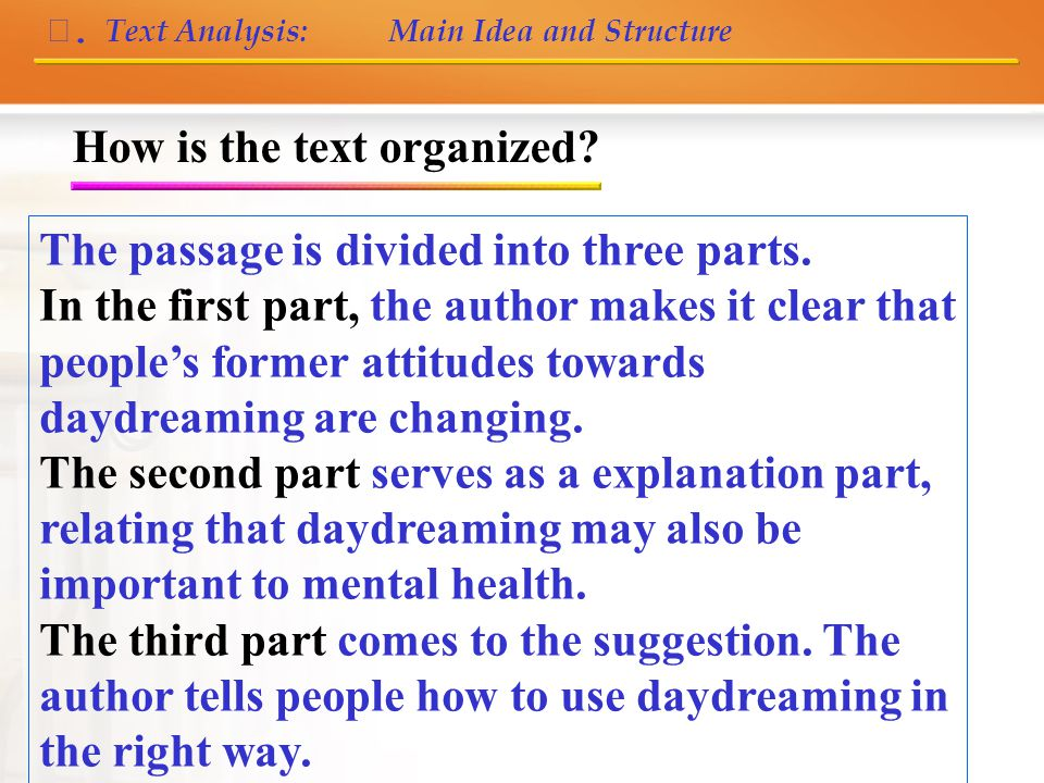 Ⅲ. Text Analysis: Main Idea and Structure What is the text mainly about.