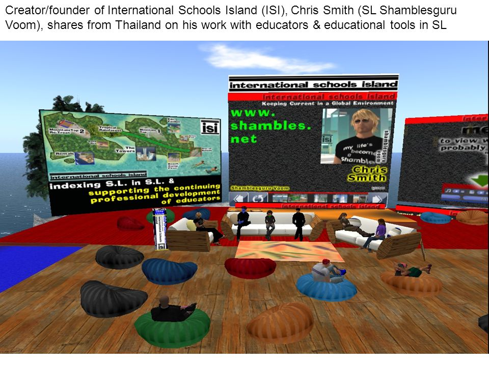 Creator/founder of International Schools Island (ISI), Chris Smith (SL Shamblesguru Voom), shares from Thailand on his work with educators & education