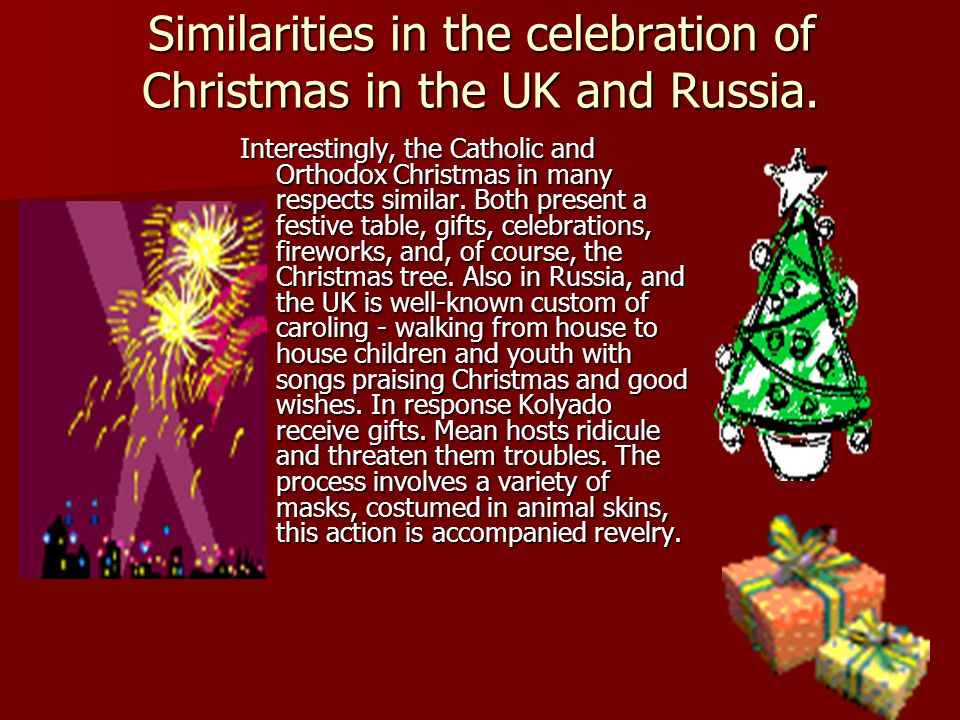 Similarities in the celebration of Christmas in the UK and Russia.