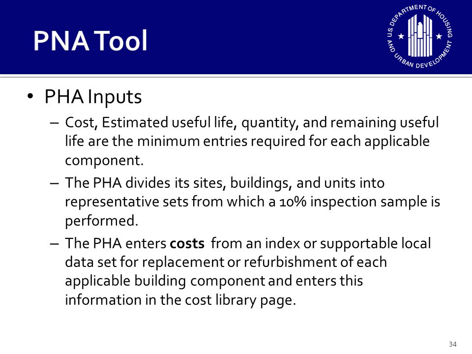 34 PHA Inputs – Cost, Estimated useful life, quantity, and remaining useful life are the minimum entries required for each applicable component.