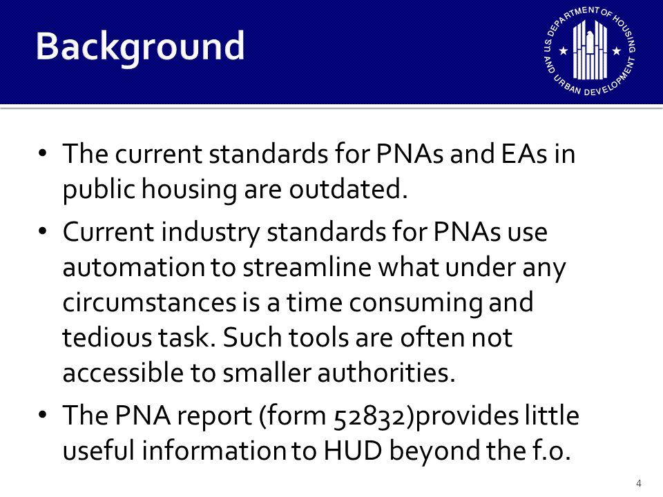The current standards for PNAs and EAs in public housing are outdated.