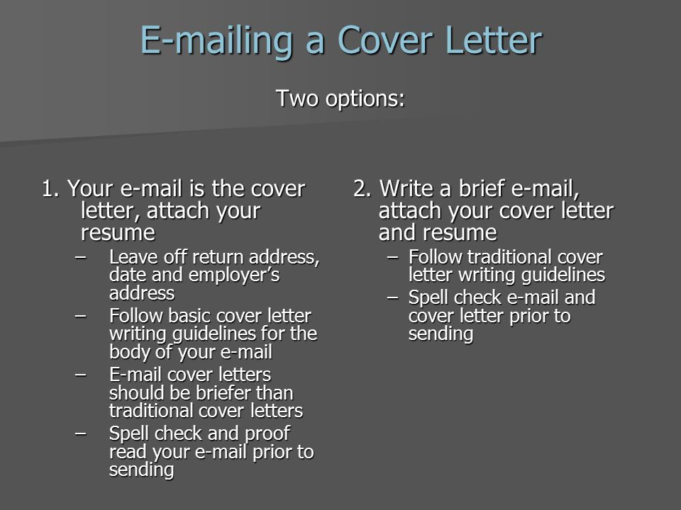 Cover Letter Format Simplified format: Leave off greeting and closing Leave off greeting and closing Use this option when you are not writing to a specific person Use this option when you are not writing to a specific person Allows you to avoid generic greetings (To whom it may concern; Dear Sir or Madam) Allows you to avoid generic greetings (To whom it may concern; Dear Sir or Madam)
