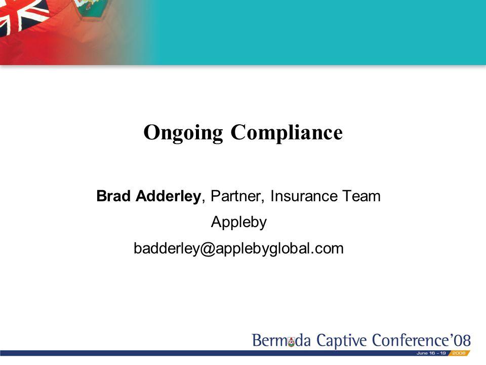 Ongoing Compliance Brad Adderley, Partner, Insurance Team Appleby badderley@applebyglobal.com