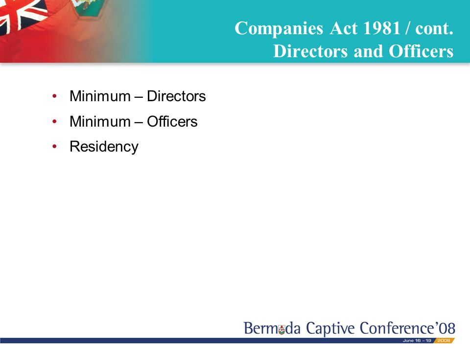 Companies Act 1981 / cont. Directors and Officers Minimum – Directors Minimum – Officers Residency
