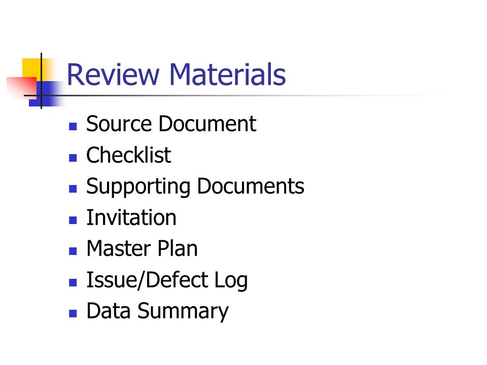 Review Materials Source Document Checklist Supporting Documents Invitation Master Plan Issue/Defect Log Data Summary