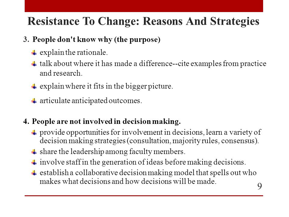 Resistance To Change: Reasons And Strategies 10 5.People are satisfied with the way things are.
