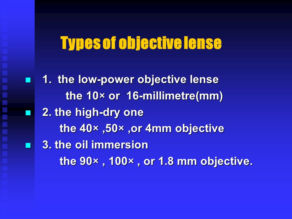 Types of objective lense 1. the low-power objective lense 1.