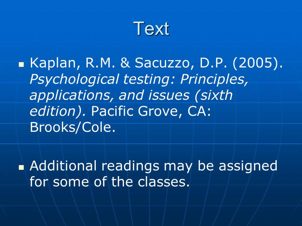 Text Kaplan, R.M. & Sacuzzo, D.P. (2005).