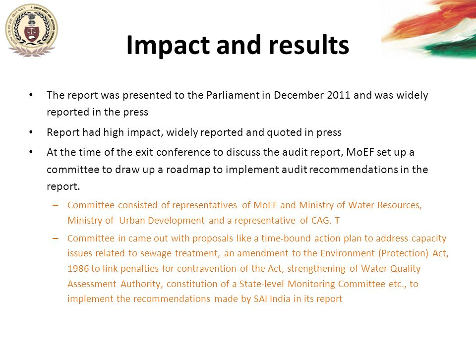 The report was presented to the Parliament in December 2011 and was widely reported in the press Report had high impact, widely reported and quoted in