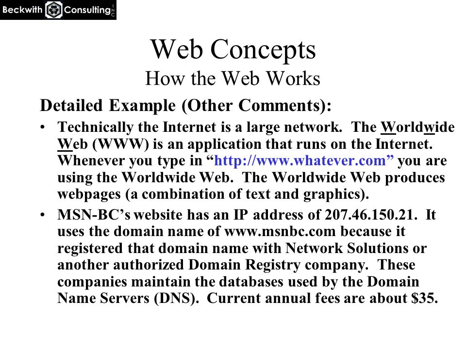 Web Concepts How the Web Works Detailed Example (Other Comments): Technically the Internet is a large network.
