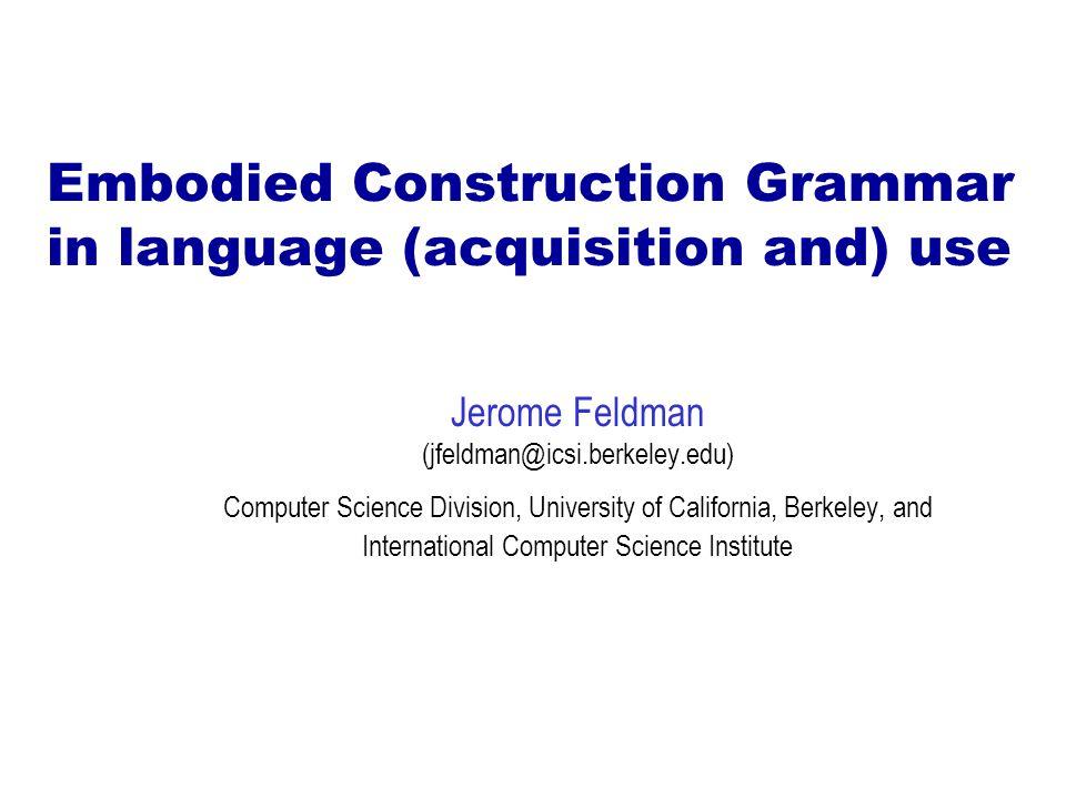 ECG applications Grammar (Note: Theme Session on ECG at ICLC 2003, La Rioja) –Spatial relations/events (Bergen & Chang 1999; Bretones et al.