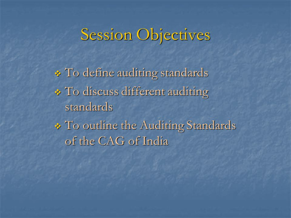 Auditing Standards  Auditing Standards  aim to improve the auditing practices.