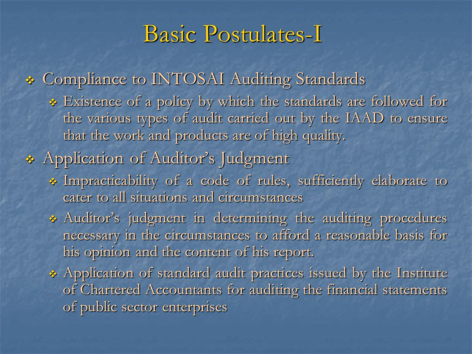 Basic Postulates-II  Promoting Public Accountability  to safeguard the financial interests of the State and to uphold and promote public accountability and sound and economical financial management practices.