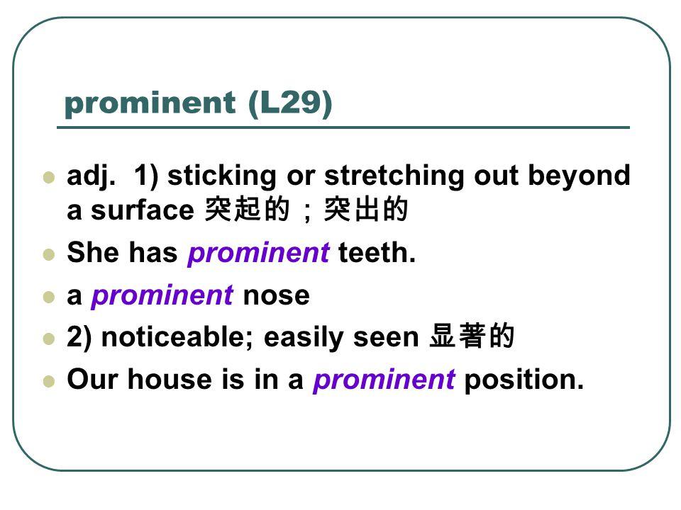 prominent (L29) adj.