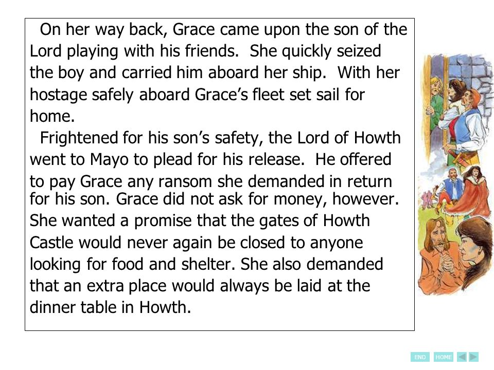 ENDHOME On her way back, Grace came upon the son of the Lord playing with his friends. She quickly seized the boy and carried him aboard her ship. Wit