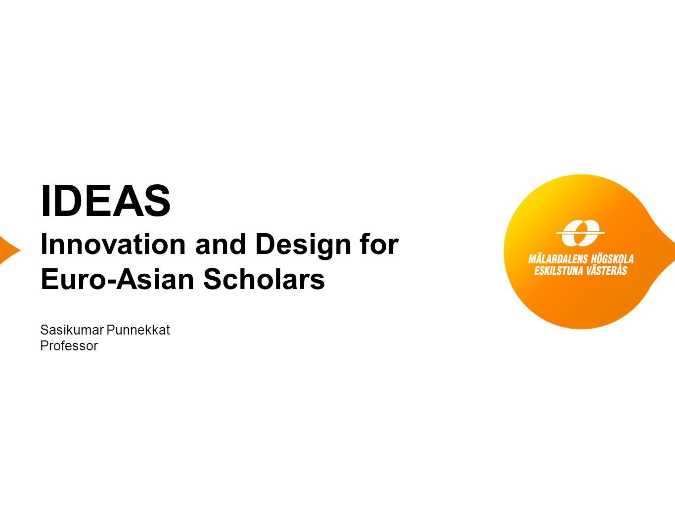 Sasikumar Punnekkat Professor IDEAS Innovation and Design for Euro-Asian Scholars
