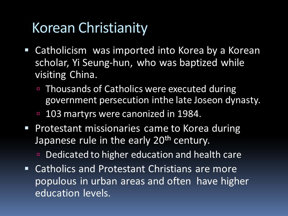 Korean Christianity  Catholicism was imported into Korea by a Korean scholar, Yi Seung-hun, who was baptized while visiting China.