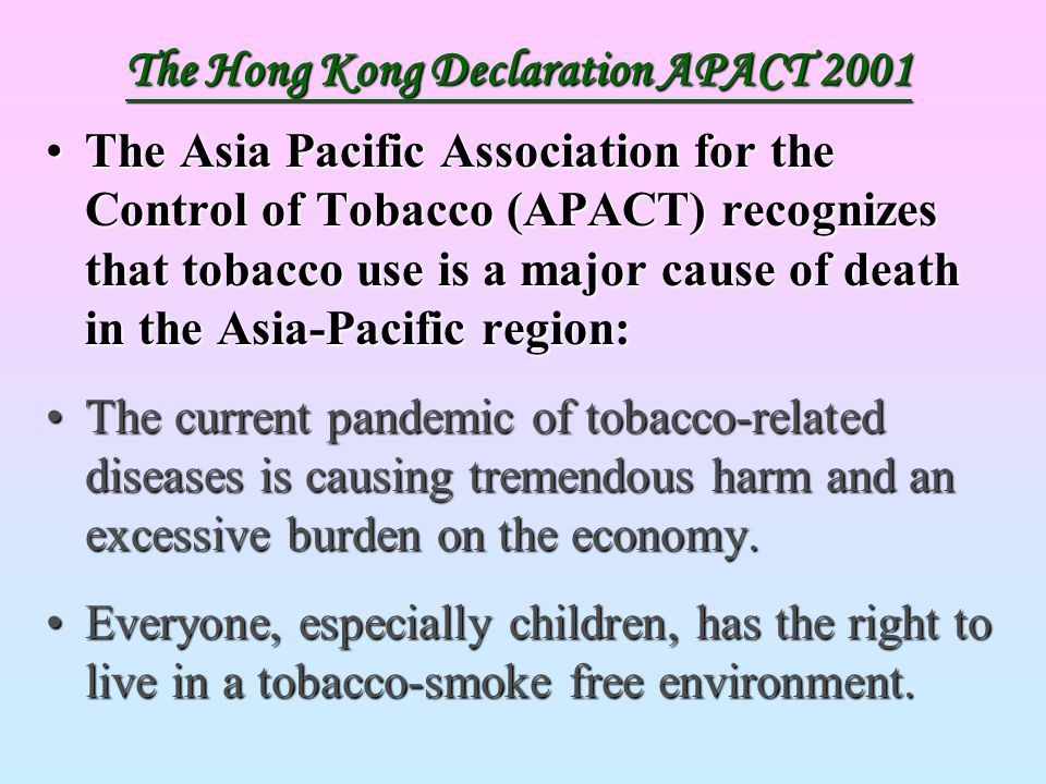 The Asia Pacific Association for the Control of Tobacco (APACT) recognizes that tobacco use is a major cause of death in the Asia-Pacific region:The A