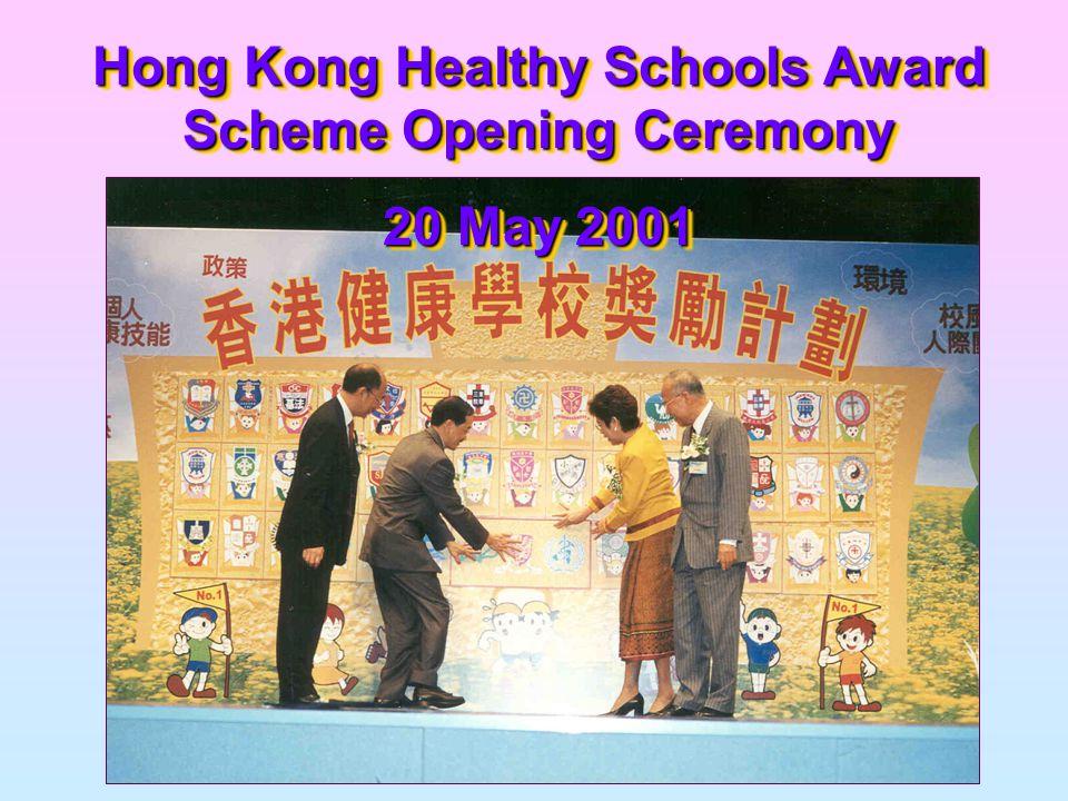 Hong Kong Healthy Schools Award Scheme Opening Ceremony 20 May 2001 Hong Kong Healthy Schools Award Scheme Opening Ceremony 20 May 2001
