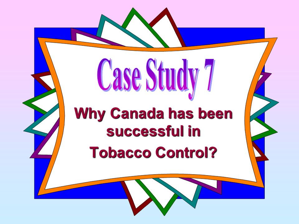 Why Canada has been successful in Tobacco Control?